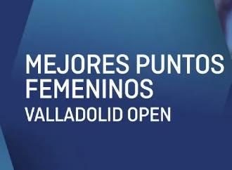 Los tres mejores puntos femeninos del Valladolid Open 2018