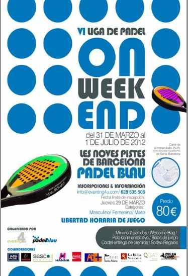 VI Edicion de la Liga Weekend de padel