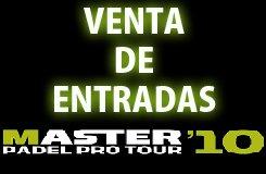 Venta de entradas master padel pro tour 2010 Madrid