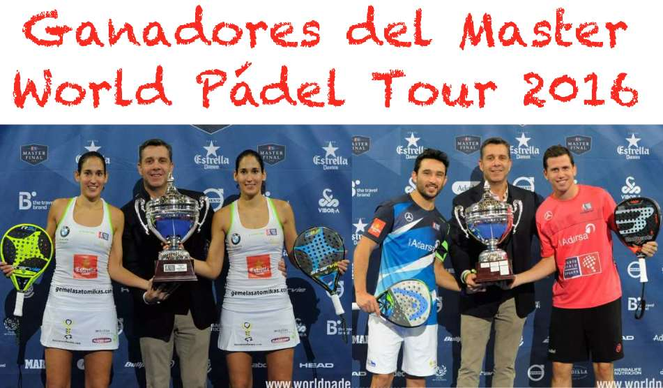 Ganadores del master World Padel Tour 2016