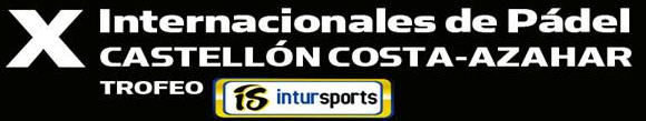 X Internacionales de padel Castellon costa-Azahar